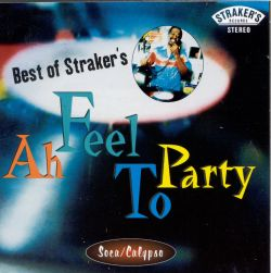 The Best of Straker's: Ah Feel to Party