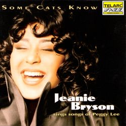 Jeanie Bryson - Some Cats Know: Songs of Peggy Lee