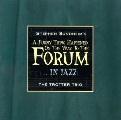A Funny Thing Happened on the Way to the Forum...In Jazz