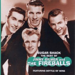 Jimmy Gilmer & the Fireballs - Sugar Shack: The Best of Jimmy Gilmer and the Fireballs