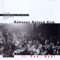 I, Eye, Aye: Live at the Montreux Jazz Festival, 1972