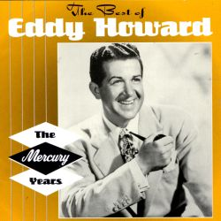 The Best of Eddy Howard: The Mercury Years