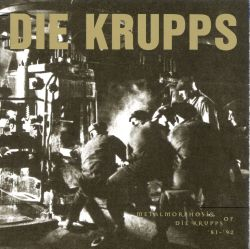 Metalmorphosis of Die Krupps: 81-92