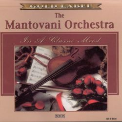 The Montovani Orchestra: In a Classic Mood