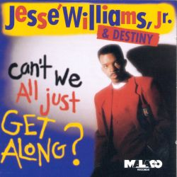 Jesse Williams, Jr. - Can't We All Just Get Along