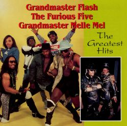 The Greatest Hits - Grandmaster Flash & the Furious Five