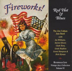 Jim Cullum, Jr. - Fireworks! Red Hot & Blues