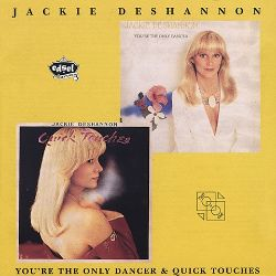 You're the Only Dancer/Quick Touches - Jackie DeShannon