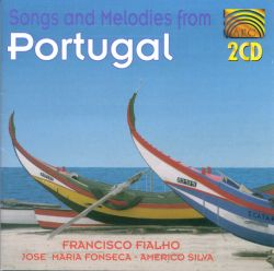 Songs & Melodies From Portugal [2 Disc]