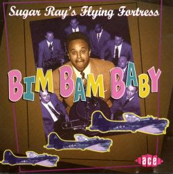 Sugar Ray's Flying Fortress - Bim Bam Baby