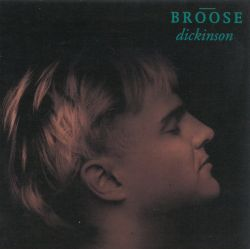 Broose Dickinson - Broose Dickinson