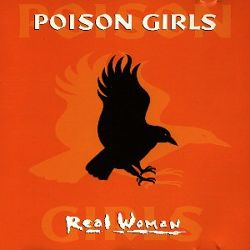 Poison Girls - Real Woman