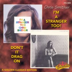 I'm a Stranger Too!/Don't It Drag On
