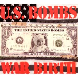 U.S. Bombs - War Birth