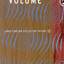 The Larry Carlton Collection, Vol. 2