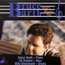Bruce Barth - Don't Blame Me