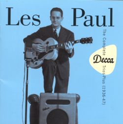 Les Paul - The Complete Decca Trios -- Plus (1936-1947)