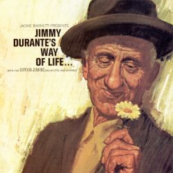 Jimmy Durante's Way of Life...