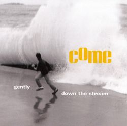 Gently, Down the Stream