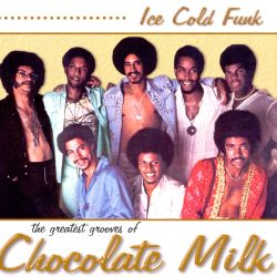 Chocolate Milk - Ice Cold Funk: The Greatest Grooves of Chocolate Milk