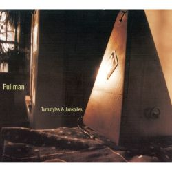 Pullman - Turnstyles and Junkpiles