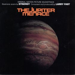 The Jupiter Menace [Original Motion Picture Soundtrack]