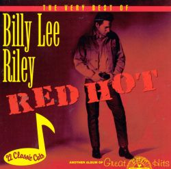 Red Hot: The Best of Billy Lee Riley [Collectables]
