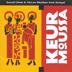 Keur Moussa: Sacred Chant & African Rhythms from Senegal