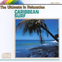 Magic Moods / Nature Whispers / Relaxing Sounds Of Nature - Nature Whispers: Caribbean Surf