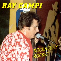 Ray Campi & His Rockabilly Rebels - Rockabilly Rocket