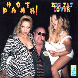 Hot Damn - Big Fat Lover