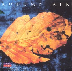 Jazz Cafe: Autumn Air