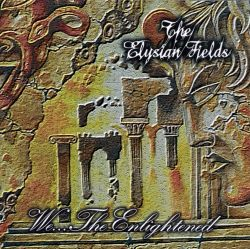 Elysian Fields - We...The Enlightened