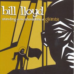 Bill Lloyd - Standing on the Shoulders of Giants