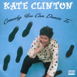 Kate Clinton - Comedy You Can Dance To