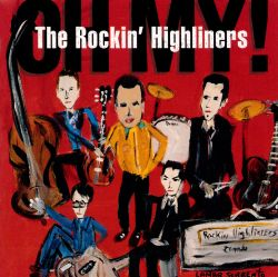 The Rockin' Highliners - Oh My!