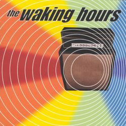 The Waking Hours - The Waking Hours