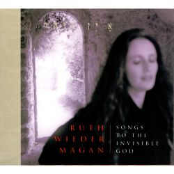Ruth Wieder Magan - Songs to Invisible God