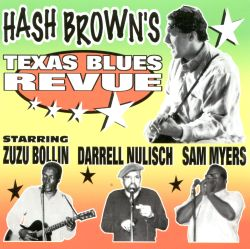 Hash Brown - Hash Brown's Texas Blues Revue