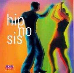 Jazz Cafe: Hip-No-Sis