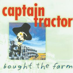 Captain Tractor - Bought the Farm