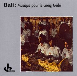 Large Gamelan Orchestra Of Batur Temple - Bali: Music for the Gong Gede