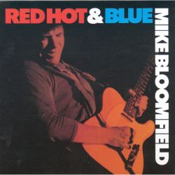 Michael Bloomfield - Red Hot & Blues