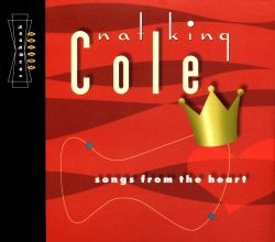 Nat King Cole - Songs from the Heart