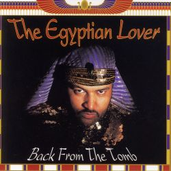 Back from the Tomb - The Egyptian Lover