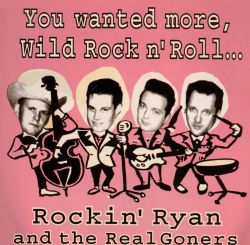 Rockin' Ryan & the Real Goners - You Wanted More Wild Rock n' Roll