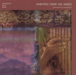 Incantation - Panpipes from the Andes [Nouveau]