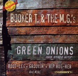 Booker T. & the MG's - Green Onions and Other Hits