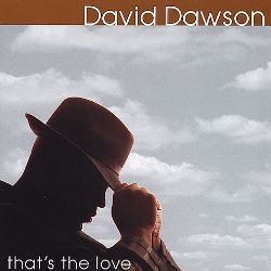 David Dawson - That's the Love