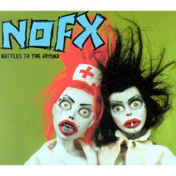 Bottles to the Ground - NOFX